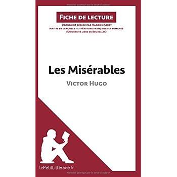 Les Misérables de Victor Hugo (Fiche de lecture): Résumé complet et analyse détaillée de l'oeuvre