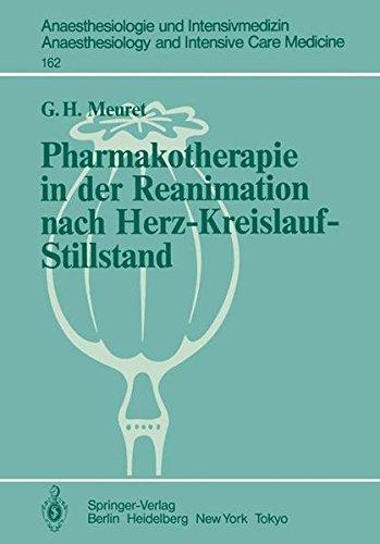 Pharmakotherapie in der Reanimation nach Herz-Kreislauf-Stillstand: Untersuchungen an Hunden und an isolierten Meerschweinchenherzen (Anaesthesiologie ... and Intensive Care Medicine, Band 162)