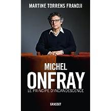 Michel Onfray, le principe d'incandescence: Essai