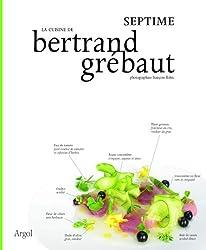 La Cuisine de Bertrand Grebaut : Septime