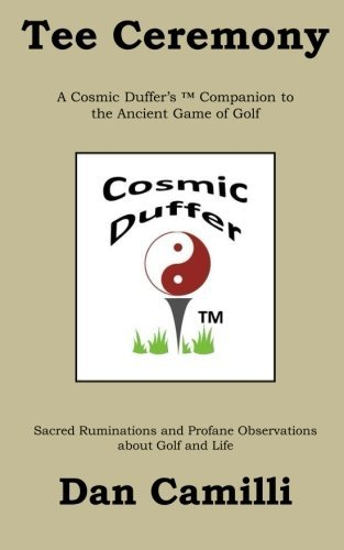 Tee Ceremony: A Cosmic Duffer's Companion to the Ancient Game