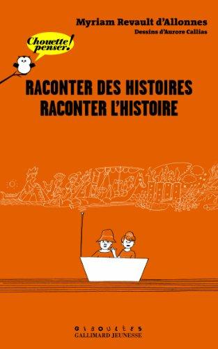 Raconter des histoires, raconter l'Histoire