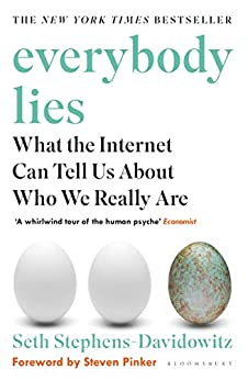 Everybody Lies: The New York Times Bestseller by [Stephens-Davidowitz, Seth]