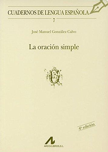 La oración simple (G) (Cuadernos de lengua española) por José Manuel González Calvo