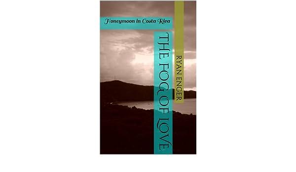 the fog of love honeymoon in costa rica Manual