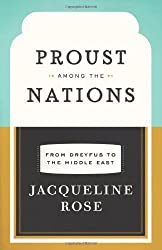 Proust Among the Nations: From Dreyfus to the Middle East (Carpenter Lectures) by Jacqueline Rose (2012-01-06)