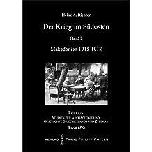 Der Krieg im Südosten: Band 2: Makedonien 1915–1918 (PELEUS)