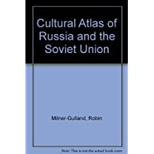 Cultural Atlas of Russia and the Soviet Union by Robin Milner-Gulland (1989-11-01)
