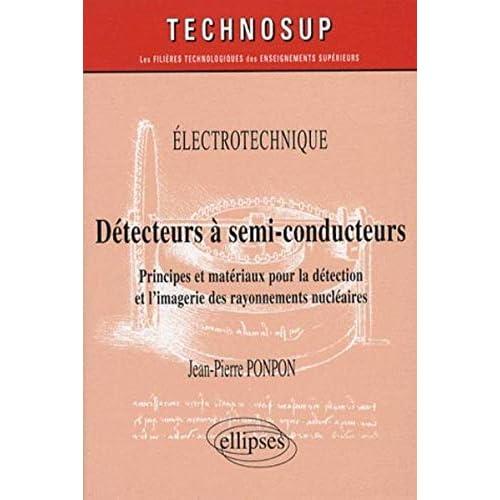 Détecteurs à semi-conducteurs : Principes et matériaux pour la détection et l'imagerie des rayonnements nucléaires