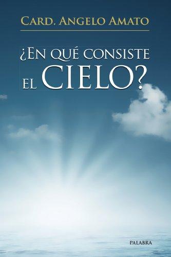 ¿En qué consiste el Cielo? (dBolsillo MC) por Card. Angelo Amato