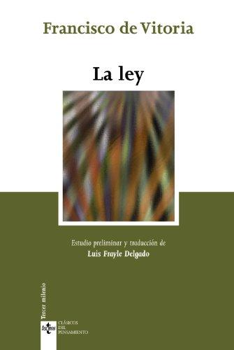 La Ley/ The Law (Clasicos Del Pensamiento) por Francisco De Vitoria