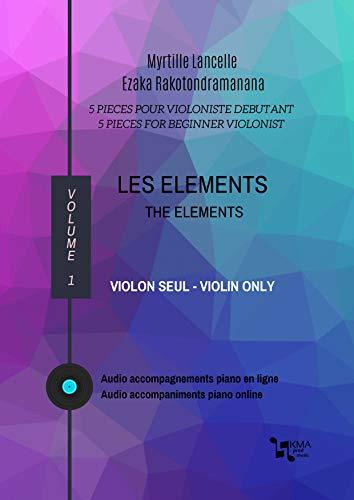 Couverture du livre LES ELEMENTS - VIOLON SEUL THE ELEMENTS - VIOLIN ONLY: Partition facile violon  Easy violin sheet music