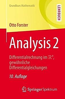 Analysis 2: Differentialrechnung im IRn, gewöhnliche Differentialgleichungen (Grundkurs Mathematik)