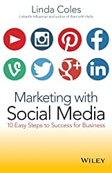 By Linda Coles Marketing with Social Media: 10 Easy Steps to Success for Business (1st Edition) [Paperback]