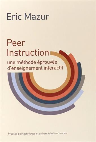Peer Instruction: une méthode éprouvée d'enseignement interactif.