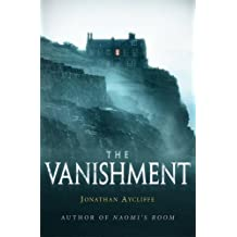 The Vanishment by Jonathan Aycliffe (2014-10-16)