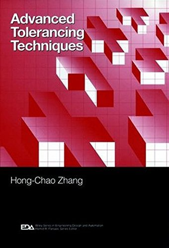 Advanced Tolerancing Techniques by Hong-Chao Zhang (1997-09-30)