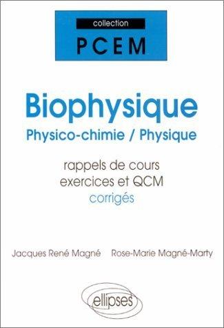 Biophysique physico-chimie physique pcem1-pcem2 rappels de cours exercices corriges qcm de Rose-Marie Magn-Marty (5 mai 1998) Broch