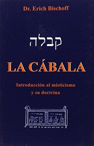 LA CÁBALA: Introducción al misticismo judío y su doctrina por ERICH BISCHOFF