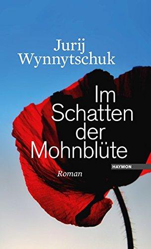 Im Schatten der Mohnblüte. Roman