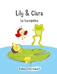 Lily & Clara : Le trampoline par Isabelle Gibert