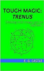 Trenus (Tough Magic Book 2)
