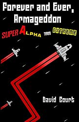 Forever and Ever, Armageddon - Super Alpha Turbo Extreme: The stories so far...