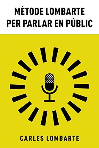 Mètode Lombarte per parlar en públic: Les claus per ser un bon comunicador