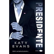 Presidente (La Casa Blanca nº 1) (Spanish Edition)