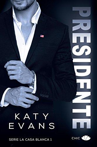 Presidente (La Casa Blanca nº 1) de [Evans, Katy]