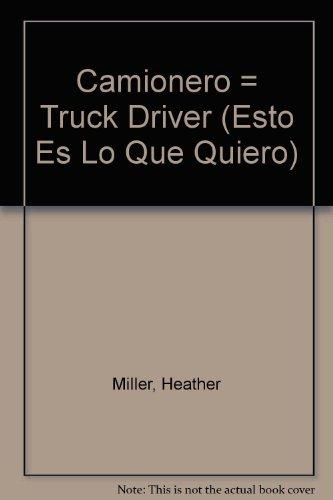 Camionero = Truck Driver (Esto Es Lo Que Quiero Ser)