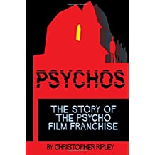 Psychos: The Story of the Psycho Film Franchise