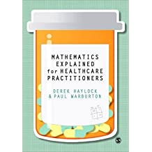 [(Mathematics Explained for Health Care Practitioners)] [ By (author) Derek Haylock, By (author) Paul Warburton ] [January, 2013]