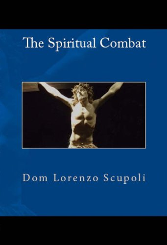 The Spiritual Combat For The 21st Century Christian