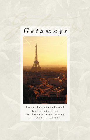 Getaways: Spring in Paris/Wall of Stone/River Runners/Sudden Showers (Inspirational Romance Collection) by Peggy Darty (2000-03-01)