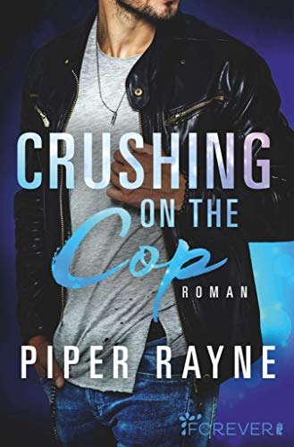 Crushing on the Cop (Saving Chicago 2) von [Rayne, Piper]