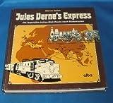 Jules Verne`s Express : d. legendäre Indian-Mail-Route nach Südostasien.