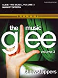 Glee the Music Volume 3 Showstoppers (Piano Vocal Guitar)