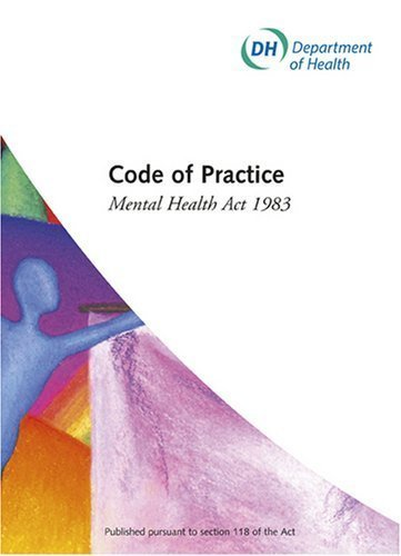 Code of practice: Mental Health Act 1983 (2008 Revised) by Great Britain: Department of Health (2008) Paperback
