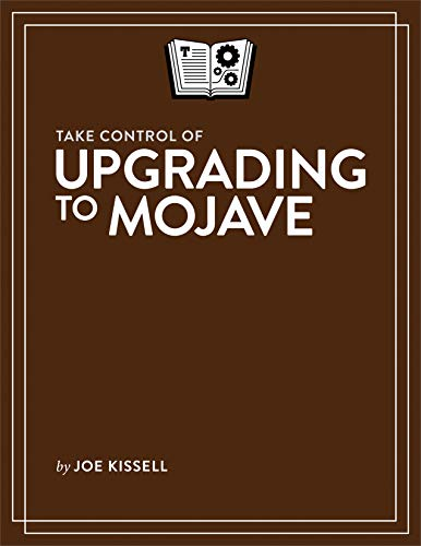Take Control of Upgrading to Mojave (English Edition)