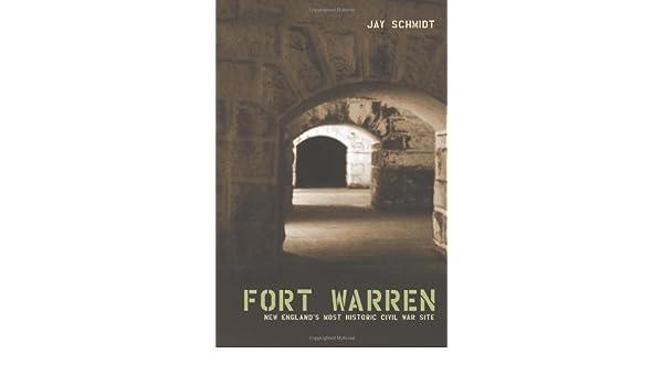 Fort Warren: New Englands Most Historic Civil War Site