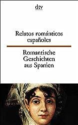 Relatos romanticos espanoles. Romantische Geschichten aus Spanien: Spanisch-Deutsch