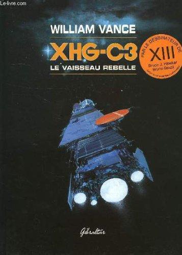 Xhg-c3 le vaisseau rebelle
