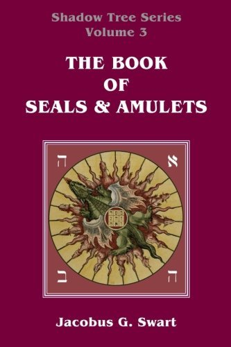 The Book of Seals & Amulets (Volume 3) by Jacobus G. Swart (2016-01-26)