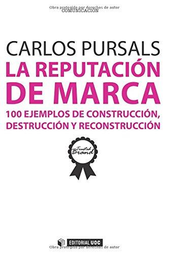 La reputación de la marca. 100 ejemplos de construcción, (Manuales)