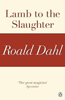 review lamb slaughter roald dahl Find helpful customer reviews and review ratings for lamb to the slaughter (a roald dahl short story) at amazoncom read honest and unbiased product reviews from our users.