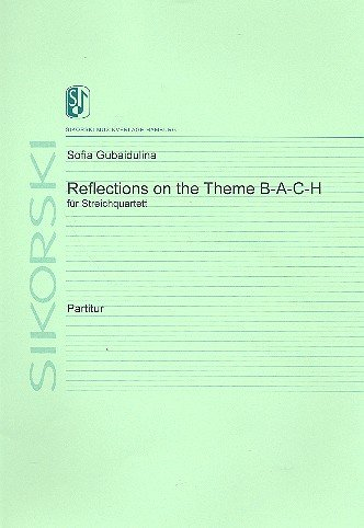 Reflections on the theme B-A-C-H: für Streichquartett