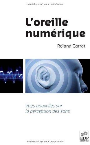 L'oreille numérique : Vues nouvelles sur la perception des sons