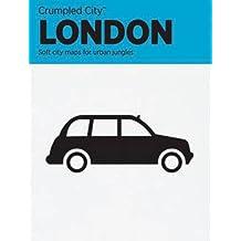 Crumpled City: London. Soft city maps for urban jungles: Die cleveren Stadtpläne für Großstadtnomaden (Crumpled City Map)