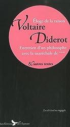 Voltaire Diderot Ecrits Eloge de la Raison Suivi de Entretien avec la Marechale de et Autres Textes